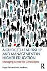A Guide to Leadership and Management in Higher Education: Managing Across the Generations by Poppy Fitch, Brian van Brunt (Paperback, 2016)