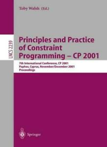 Principles and Practice of Constraint Programmi, Walsh, Toby,,