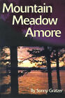 Mountain Meadow Amore by Sonny Gratzer (Paperback / softback, 2000)
