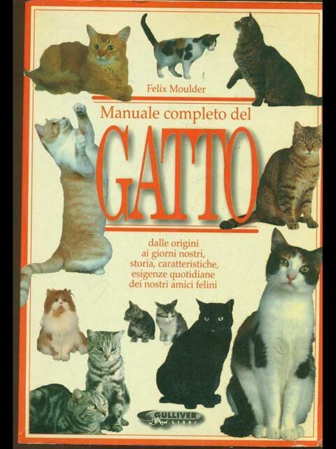 MANUALE COMPLETO DEL GATTO  FELIX MOULDER GULLIVER 1997