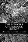 The Memoirs of Sherlock Holmes by Sir Arthur Conan Doyle (Paperback / softback, 2012)