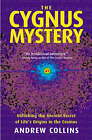 The Cygnus Mystery: Unlocking the Ancient Secret of Life's Origins In The Cosmos by Andrew Collins (Other book format, 2006)