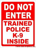 Do Not Enter Trained Police K-9 Inside Sign. Size Options. Dog Security K-9s