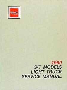1990 GMC S 15 Pickup Truck and Jimmy Shop Manual 90 S15