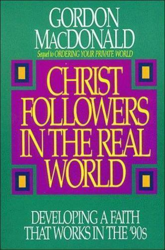 Christ Followers in the Real World: Developing a Faith that Works in the '90s