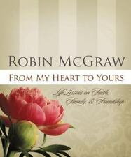 From My Heart to Yours: Life Lessons By Robin McGraw Hardcover Book