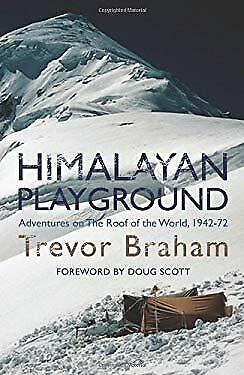 Himalayan Playground : Adventures on the Roof of the World, 1942-72