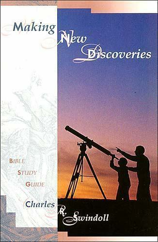 Swindoll Bible Study Guide: Making New Discoveries by Charles R. Swindoll...