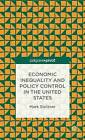Economic Inequality and Policy Control in the United States: 2015 by Mark Stelzner (Hardback, 2015)