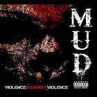Violence Against Violence by Mud (CD, Oct-2011, CD Baby (distributor))