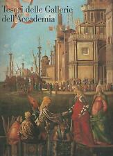 (Arte-Venezia) TESORI DELLE GALLERIE DELL'ACCADEMIA - ELECTA 2001