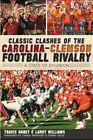 Classic Clashes of the Carolina-Clemson Football Rivalry: A State of Disunion by Larry Williams, Travis Haney (Paperback / softback, 2011)