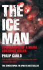 The Ice Man: Confessions of a Mafia Contract Killer by Philip Carlo (Paperback, 2008)