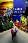 Close Calls Narrow Escapes Living on The Road 9781410768810 Book