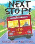 Next Stop! by Sarah Ellis (Paperback / softback, 2005)