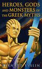 Heroes, Gods and Monsters of the Greek Myths by Bernard Evslin (Hardback, 1984)