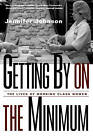 Getting by on the Minimum: The Lives of Working-Class Women by Jennifer Johnson (Paperback, 2002)