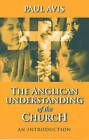 The Anglican Understanding of the Church: An Introduction by SPCK Publishing (Paperback, 2000)