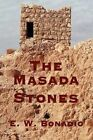 The Masada Stones E W Bonadio Adventure iUniverse Hardback 9780595631346
