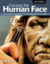 Carving the Human Face : Capturing Character and Expression in Wood by Jeff Phares (2009, Paperback, Revised)