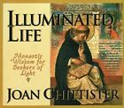 Illuminated Life: Monastic Wisdom for Seekers of Light by Joan Chittister (Paperback, 2010)