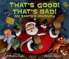 That's Good! That's Bad! On Santa's Journey by Margery Cuyler (Paperback, 2015)