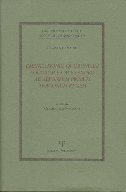 Laurentii Valle. Emendationes quorundam locorum ex Alexandro (Lorenzo Valla)