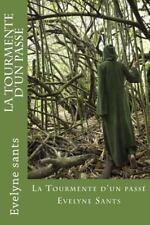 La Tourmente d'un Passe by Evelyne sants (2014, Paperback)