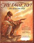 Fly, Eagle, Fly: An African Tale by Christopher Gregorowski (Paperback, 2008)