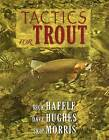 Tactics for Trout by Dave Hughes, Skip Morris, Rick Hafele (Paperback, 2014)
