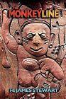 The Monkeyline by H James Stewart (Paperback / softback, 2012)