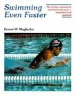 Swimming Even Faster : A Comprehensive Guide to the Science of Swimming by Ernest W. Maglischo (1993, Hardcover)