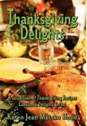 Thanksgiving Delights Cookbook by Karen Jean Matsko Hood (Hardback, 2012)