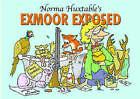Norma Huxtable's Exmoor Exposed by Norma Huxtable (Hardback, 2007)