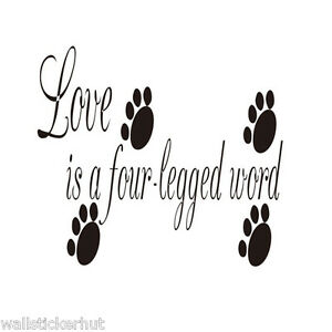 Love is a four legged word Wall Stickers Wall Art Decal Home Decor Quote UK zx70