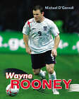 Wayne Rooney by Michael O'Connell (Paperback, 2006)