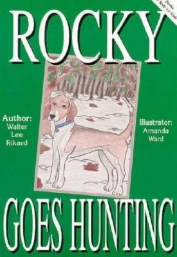 Rocky Goes Hunting by Walter L. Rickard