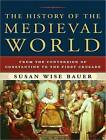 The History of the Medieval World: From the Conversion of Constantine to the First Crusade by Susan Wise Bauer (CD-Audio, 2010)
