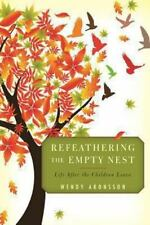 Refeathering the Empty Nest: Life After the Children Leave-ExLibrary