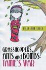 Grasshoppers, Ants and Bombs: Tamie's War by LILLI Ann Liell (Paperback / softback, 2015)