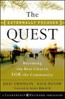 The Externally Focused Quest: Becoming the Best Church for the Community by Eric Swanson, Rick Rusaw (Hardback, 2010)