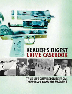 """""""AS NEW"""" """"Reader's Digest"""" Crime Casebook: True-life Crime Stories from the Worl"""