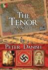 The Tenor by Peter Danish (Hardback, 2014)