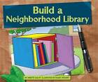 Build a Neighborhood Library by Annette Gulati (Hardback, 2016)