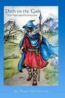 Path to the Gods: Anglo-Saxon Paganism for Beginners by Swain Wodening (Paperback / softback, 2012)