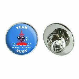 """Yeah Buoy Boy Funny Humor Metal 0.75"""" Lapel Hat Pin Tie Tack Pinback Traveling Jewelry & Watches"""