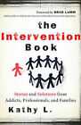 Intervention Book: Stories and Solutions from Addicts, Professionals, and Families by Kathy L. (Paperback, 2011)