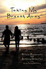 Taking My Breath Away by Felicia Pascarella & Anthony Dellaripa (Paperback, 2010)