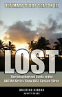 Lost Ultimate Guide Season III: The Unauthorized Guide to the ABC Hit Series Show Lost Season Three by Kristina Benson (Paperback / softback, 2008)