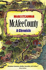 Mcafee County: A Chronicle by Mark Steadman (Paperback, 1998)